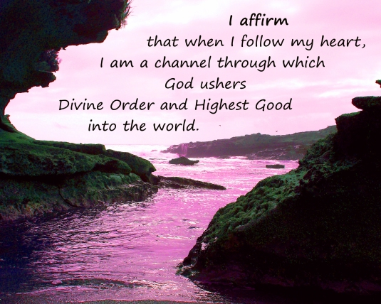 Affirmation about being a channel of divine order and highest good.