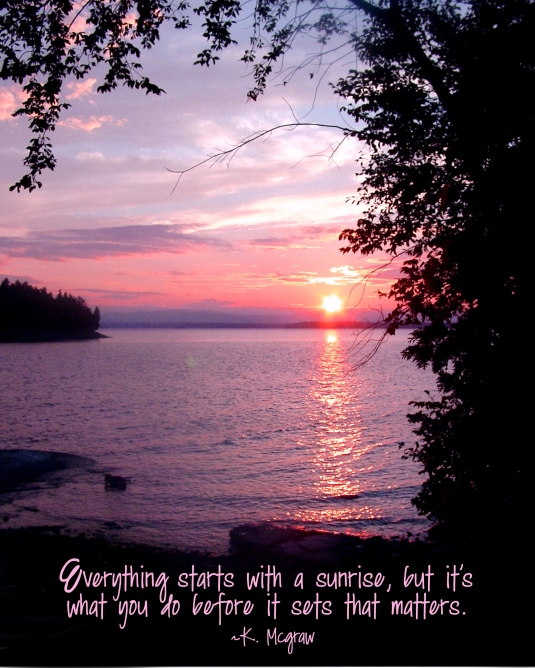 Nature quote about the sunrise and sunset.