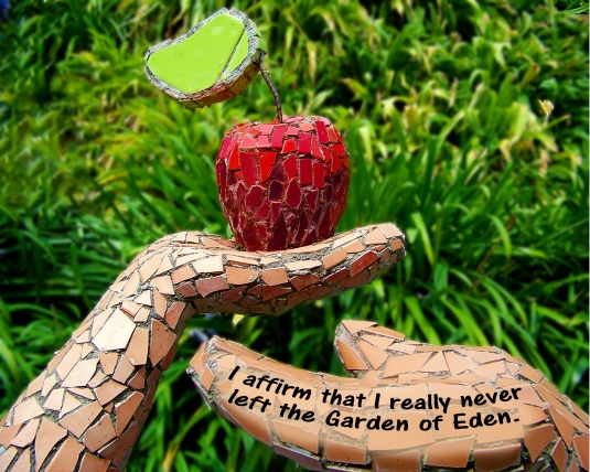 Affirmation about living in the Garden of Eden.