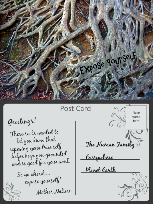 Post card from Mother Nature about being authentic.