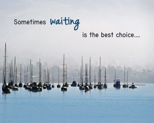 Inspirational quote about waiting.