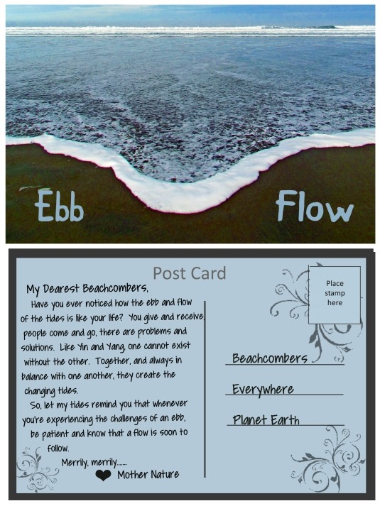 A Post Card from Mother Nature:  Ebb and Flow