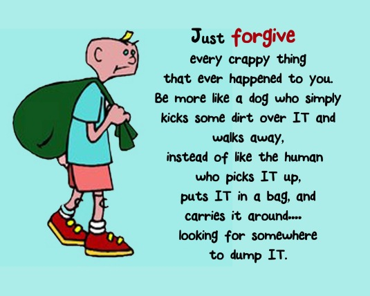 Words of wisdom about forgiveness.