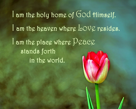 An affirmation about being the home of God and the place where love and peace resides.