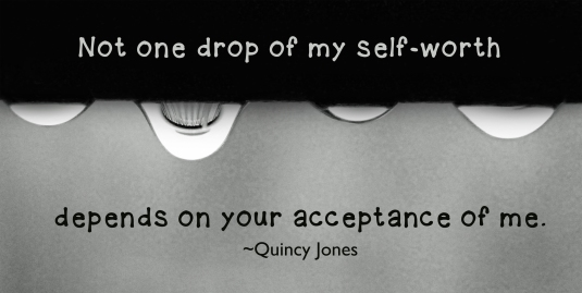 Quincy Jones quote about self-worth.