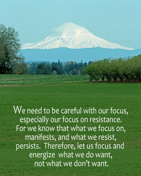 An inspirational message about keeping our focus on what we do want.