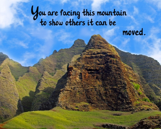 In spirational quote about challenges and moving mountains.