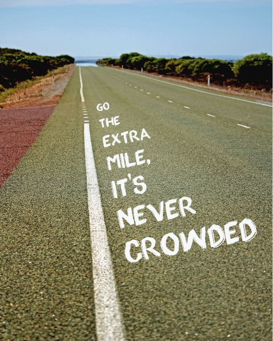 An inspirational quote about going the extra mile.