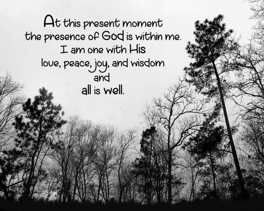 An affirmation about the present moment and the presence of God.