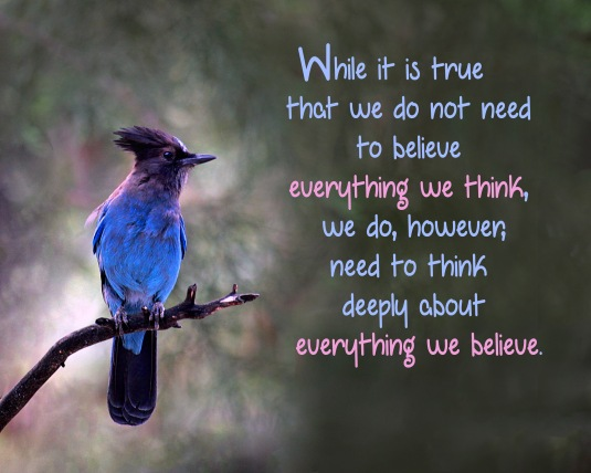 An inspirational quote about the importance of examining our beliefs.
