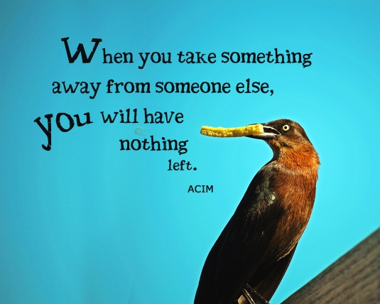 ACIM quote about taking something away from someone else.