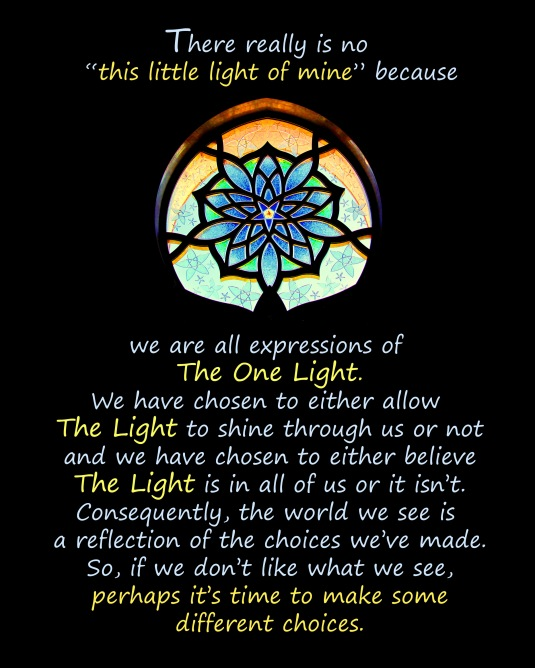 An inspirational quote about The One Light that we are.