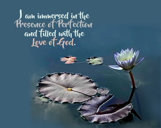 An affirmation about being in the Presence of Perfection and the Love of God.