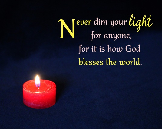 Inspirational quote about never dimming your light.